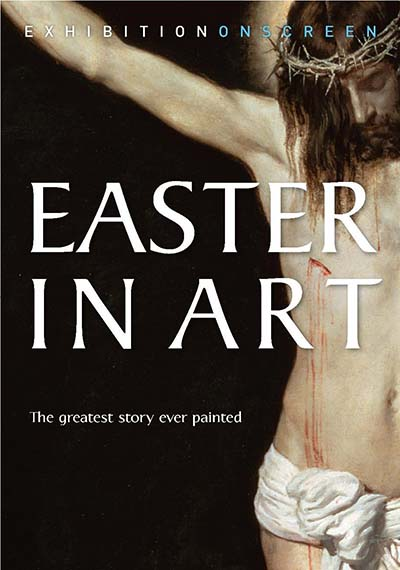 EXHIBITION ON SCREEN: EASTER IN ART