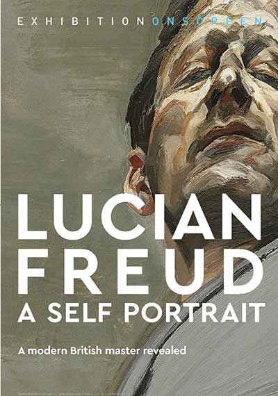 EXHIBITION ON SCREEN: LUCIAN FREUD:A SELF PORTRAIT